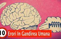 10 Erori in Gandirea Umana