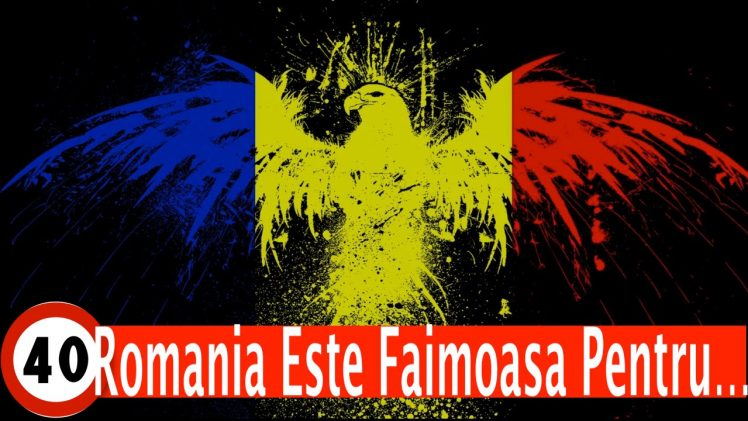 40 de lucruri pentru care Romania este cunoscuta